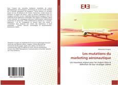Couverture de Les mutations du marketing aéronautique