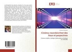 Couverture de Cinéma rwandais:Etat des lieux et perpectives