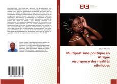 Copertina di Multipartisme politique en Afrique résurgence des rivalités ethniques
