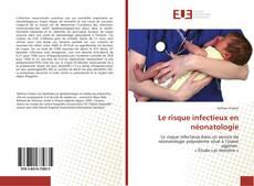 Обложка Le risque infectieux en néonatologie