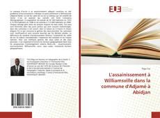 Bookcover of L'assainissement à Williamsville dans la commune d'Adjamé à Abidjan