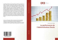 Bookcover of La performance de l'Administration fiscale