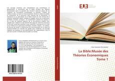 Bookcover of La Bible:Musée des Théories Économiques Tome 1