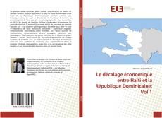 Capa do livro de Le décalage économique entre Haïti et la République Dominicaine: Vol 1