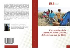 Capa do livro de L'occupation de la Commune fluvio-lacustre de Sô-Ava au sud du Bénin