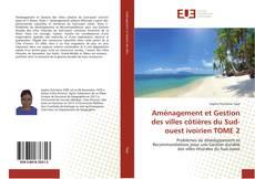 Portada del libro de Aménagement et Gestion des villes côtières du Sud-ouest ivoirien TOME 2