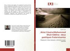 Couverture de Aimé Césaire/Mohammed Khaïr-Eddine : deux poétiques fraternisantes