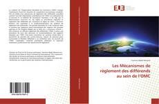 Couverture de Les Mécanismes de règlement des différends au sein de l'OMC