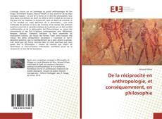 Обложка De la réciprocité en anthropologie, et conséquemment, en philosophie