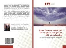 Bookcover of Rapatriement volontaire des angolais réfugiés en RDC et en Zambie