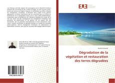 Copertina di Dégradation de la végétation et restauration des terres dégradées
