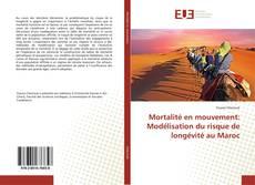 Bookcover of Mortalité en mouvement: Modélisation du risque de longévité au Maroc