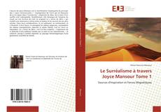 Bookcover of Le Surréalisme à travers Joyce Mansour Tome 1