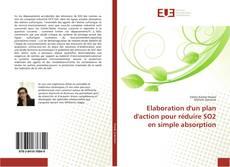 Couverture de Elaboration d'un plan d'action pour réduire SO2 en simple absorption