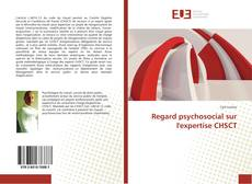 Bookcover of Regard psychosocial sur l'expertise CHSCT