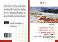 Portada del libro de Les zones extrêmes Algériennes comme sources de nouveaux antibiotiques