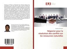Bookcover of Négocier pour la résolution des conflits sur les ressources naturelles