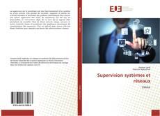 Bookcover of Supervision systèmes et réseaux
