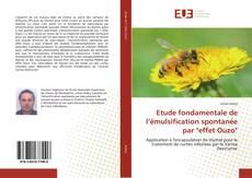 """Couverture de Etude fondamentale de l'émulsification spontanée par """"effet Ouzo"""""""