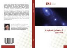 Bookcover of Etude de galaxies à coquilles