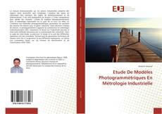 Couverture de Etude De Modèles Photogrammétriques En Métrologie Industrielle