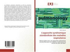 Bookcover of L'approche syndromique standardisée des maladies respiratoires