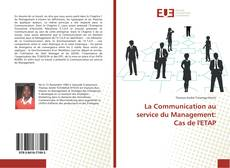 La Communication au service du Management: Cas de l'ETAP kitap kapağı