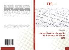 Couverture de Caractérisation microonde de matériaux en bande ISM