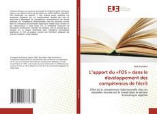 Couverture de L'apport du «FOS » dans le développement des compétences de l'écrit