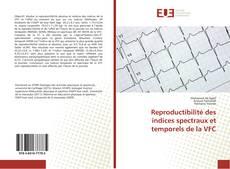 Bookcover of Reproductibilité des indices spectraux et temporels de la VFC