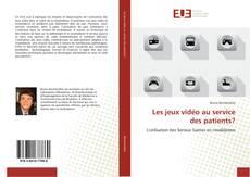 Bookcover of Les jeux vidéo au service des patients?