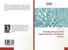 Bookcover of Stratégie de propriété industrielle des entreprises en Asie