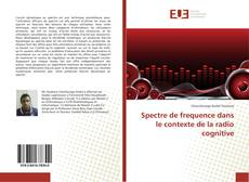 Bookcover of Spectre de frequence dans le contexte de la radio cognitive