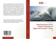 Portada del libro de Représentations de la langue française en Algérie et au Liban - Tome 2