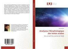 Couverture de Analyseur Morphologique des textes arabes