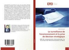 Bookcover of La surveillance de l'environnement et la prise de décision stratégique