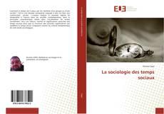 Bookcover of La sociologie des temps sociaux
