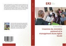 Bookcover of L'exercice du ministère pastoral et le management d'une église locale