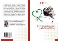 Couverture de Etude des pathologies respiratoires félines