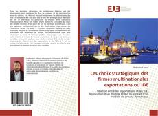 Couverture de Les choix stratégiques des firmes multinationales exportations ou IDE