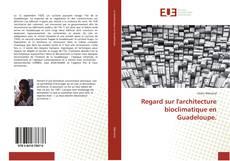 Обложка Regard sur l'architecture bioclimatique en Guadeloupe.