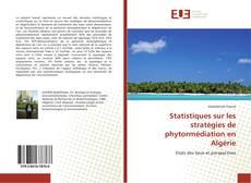 Bookcover of Statistiques sur les stratégies de phytormédiation en Algérie