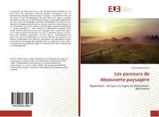 Bookcover of Les parcours de découverte paysagère