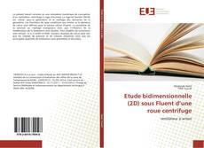Bookcover of Etude bidimensionnelle (2D) sous Fluent d'une roue centrifuge