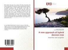 Copertina di A new approach of hybrid decision tree