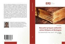 Bookcover of Recueils lyriques collectifs entre Orléans et Bretagne