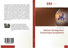 Couverture de Notions d'Intégration Économique Européenne