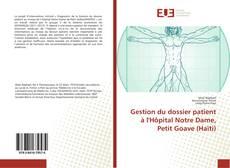 Bookcover of Gestion du dossier patient à l'Hôpital Notre Dame, Petit Goave (Haïti)