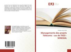 Bookcover of Managements des projets Télécoms : cas de TIGO - SENEGAL