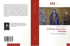 Capa do livro de Le Christ, source de la théologie